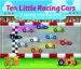 TEN LITTLE RACING CARS (INTERACTIVE COUNTING BOOK)