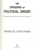 ORIGINS OF POLITICAL ORDER, THE: FROM PREHUMAN TIMES TO THE FRENCH REVOLUTION