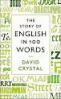 STORY OF ENGLISH IN 100 WORDS, THE