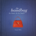 HANDBAG, THE: TO HAVE AND TO HOLD