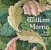 WILLIAM MORRIS: ARTIST CRAFTSMAN PIONEER