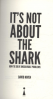IT'S NOT ABOUT THE SHARK: HOW TO SOLVE UNSOLVABLE PROBLEMS