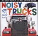 MY FIRST TOUCH AND FEEL SOUND BOOK: NOISY TRUCKS
