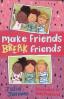 MAKE FRIENDS BREAK FRIENDS