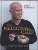 MEDICINAL CHEF, THE: EAT YOUR WAY TO BETTER HEALTH