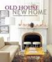 OLD HOUSE NEW HOME: STYLISH MODERN LIVING IN A PERIOD SETTING