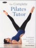 GAIA COMPLETE PILATES TUTOR, THE: A STRUCTURED COURSE TO ACHIEVE PROFESSIONAL EXPERTIS