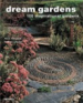 DREAM GRADENS: 100 INSPIRATIONAL GARDENS