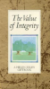 VALUE OF INTEGRITY, THE