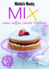 AWW: MIX : CAKES, MUFFINS, BISCUITS, PUDDING