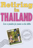 RETIRING IN THAILAND: LIVE IN PARADISE (2ND ED)