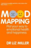 MOOD MAPPING: PLOT YOUR WAY TO EMOTIONAL HEALTH AND HAPPINESS