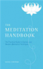 MEDITATION HANDBOOK, THE: THE PRACTICAL GUIDE TO EASTERN AND WESTERN MEDITATION TECHNIQUES