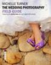 WEDDING PHOTOGRAPHY FIELD GUIDE, THE