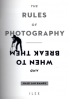 RULES OF PHOTOGRAPHY, THE (AND WHEN TO BREAK THEM)