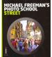 MICHAEL FREEMAN'S PHOTO SCHOOL: STREET