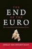 END OF THE EURO, THE: THE UNEASY FUTURE OF THE EUROPEAN UNION