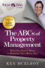 ABCS OF PROPERTY MANAGEMENT, THE: WHAT YOU NEED TO KNOW TO MAXIMIZE YOUR MONEY NOW