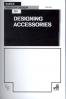 BASICS FASHION DESIGN 09: DESIGNING ACCESSORIES