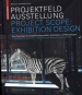 PROJECT AREA: EXHIBITION DESIGN: A TYPOLOGY FOR ARCHITECTS, DESIGNERS AND MUSEUM PROFESSIONALS