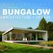 MASTERPIECES: BUNGALOW ARCHITERTURE + DESIGN