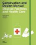 CONSTRUCTION AND DESIGN MANUAL : MEDICAL FACILITIES AND HEALTH CARE