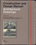CONSTRUCTION AND DESIGN MANUAL: ARCHITECTURAL DRAWINGS