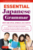 TUTTLE ESSENTIAL JAPANESE GRAMMAR: YOUR GUIDE TO FLUENCY WRITE AND SPEAK LIKE A NATIVE