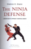 NINJA DEFENSE: A MODERN MASTER' S APPROACH TO UNIVERSAL DANGERS