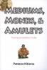 MEDIUMS MONKS & AMULETS: THAI POPULAR BUDDHISM TODAY