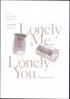 LONELY ME, LONELY YOU