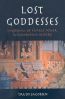 LOST GODDESSES: THE DENIAL OF FEMALE POWER IN CAMBODIAN HISTORY