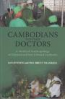 CAMBODIANS AND THEIR DOCTORS: A MEDICAL ANTHROPOLOGY OF COLONIAL AND POST-COLONIAL CAMBODIA