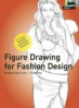 FIGURE DRAWING FOR FASHION DESIGN (REVISED ED.)