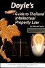 DOYLE' S PRACTICAL GUIDE TO THAILAND INTELLECTUAL PROPERTY LAW