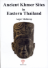 ANCIENT KHMER SITES IN EASTERN THAILAND