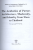 AESTHETICS OF POWER, THE: ARCHITECTURE, MODERNITY AND IDENTITY FROM SIAM TO THAILAND