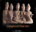 ORIGINS OF THAI ART, THE