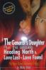 GENERALS DAUGHTER PLUS THE SEQUELS HEADING NORTH & LOVE LOST-LOVE FOUND, THE
