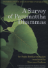 SURVEY OF PARAMATTHA DHAMMAS, A