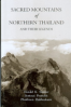SACRED MOUNTAINS OF NORTHERN THAILAND AND THEIR LEGENDS
