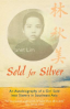 SOLD FOR SILVER: AN AUTOBIOGRAPHY OF A GIRL SOLD INTO SLAVERY IN SOUTHEAST ASIA(PROMO)