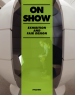 ON SHOW-EXHIBITION AND FAIR DESIGN
