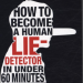 HOW TO BECOME A HUMAN LIE-DETECTOR IN UNDER 60 MINUTES