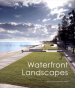 WATERFRONT LANDSCAPES